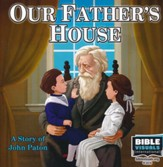Our Father's House: A Story of John Paton (Family Format)