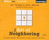 The Art of Neighboring: Building Genuine Relationships Right Outside Your Door Unabridged Audiobook on CD