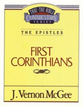 First Corinthians: Thru the Bible Commentary Series