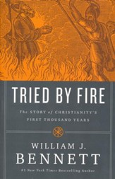 Tried by Fire: The Story of Christianity's First Thousand Years [Paperback]