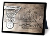 For the Lord Will Be Your Confidence, Basketball Sculpture Plaque