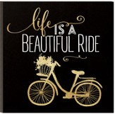 Life Is A Beautiful Ride, Glitter Plaque