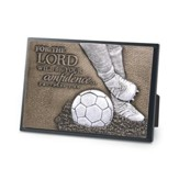 The Lord Will Be Your Confidence, Soccer Plaque