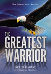 NIV The Greatest Warrior New Testament with Psalms and  Proverbs, Paperback