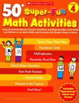 50+ Super-Fun Math Activities: Grade 4: Math Skills and Concepts 4th Graders Need to Know
