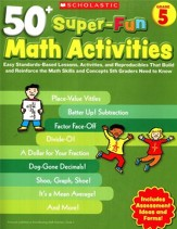 50+ Super-Fun Math Activities: Grade 5: Math Skills and Concepts 5th Graders Need to Know