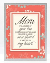 Mom, I'm Assured Of Your Love Plaque