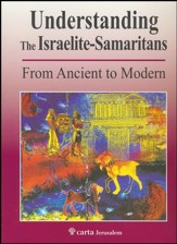 Understanding the Israelite Samaritans: From Ancient to Modern