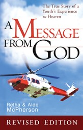 A Message From God Special Edition: The True Story of a Youth's Experience in heaven - eBook