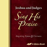 Abeka Joshua and Judges Sing His Praise Sing-along Hymns & Choruses Audio CD