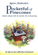 Pocketful of Pinecones: Nature Study with the Gentle Art of Learning