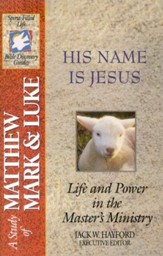 His Name Is Jesus: A Study of Matthew, Mark & Luke, Spirit-Filled Life Bible Discovery Study Guide