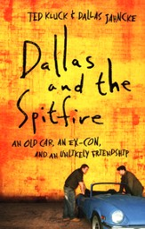 Dallas and the Spitfire: An Old Car, an Ex-Con, and an Unlikely Friendship - Slightly Imperfect