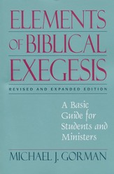 Elements of Biblical Exegesis: A Basic Guide for Students and Ministers / Revised - eBook
