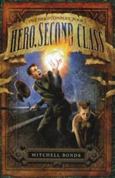 Hero, Second Class, The Hero Complex Series #1