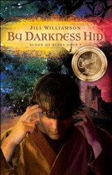 By Darkness Hid (Blood of Kings Series, Book 1)
