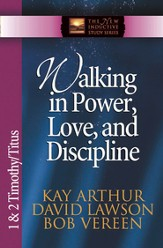 Walking in Power, Love, and Discipline: 1 & 2 Timothy and Titus - eBook