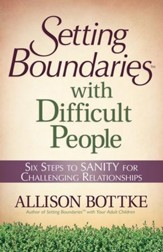 Setting Boundaries with Difficult People: Six Steps to SANITY for Challenging Relationships - eBook