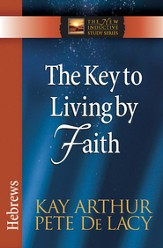 Key to Living by Faith, The: Hebrews - eBook