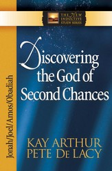 Discovering the God of Second Chances: Jonah, Joel, Amos, Obadiah - eBook