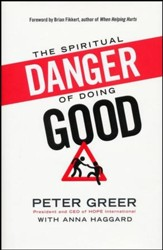 The Spiritual Danger of Doing Good - Slightly Imperfect