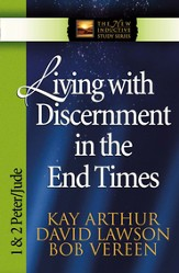 Living with Discernment in the End Times: 1 & 2 Peter and Jude - eBook