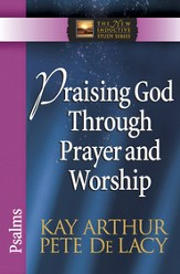 Praising God Through Prayer and Worship: Psalms - eBook