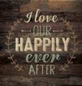 I Love Our Happily Ever After, Pallet Art