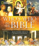 National Geographic Who's Who in the Bible: Unforgettable People and Timeless Stories from Genesis to Revelation