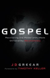 Gospel: Recovering the Power that Made Christianity Revolutionary - eBook