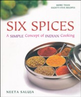 Six Spices: A Simple Concept of Indian Cooking