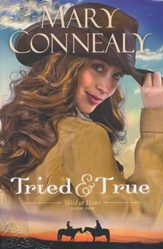 Tried & True, Wild at Heart Series #1