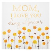 Mom, I Love You Always and Forever