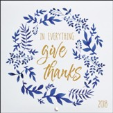 2018 In Everything Give Thanks, Wall Calendar, Small