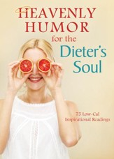 Heavenly Humor for the Dieter's Soul: 75 Low-Cal Inspirational Readings - eBook