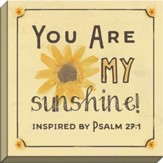 You Are My Sunshine! Canvas Art