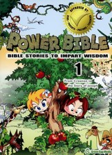 Power Bible: Bible Stories to Impart Wisdom, #1 - From Creation to the Story of Joseph