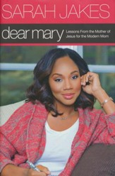 Dear Mary: Lessons From the Mother of Jesus for the Modern Mom, Hardcover