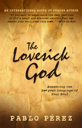 The Love Sick God: Answering the Deepest Longings of Your Soul - eBook