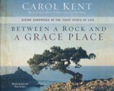 Between a Rock and a Grace Place: Divine Surprises in the Tights Spots of Life - unabridged audio book on CD