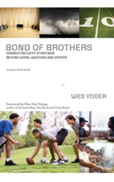 Bond of Brothers: Connecting with Other Men Beyond Work, Weather and Sports - unabridged audio book on CD