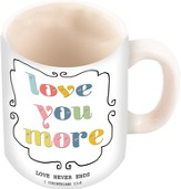 Love You More Mug, 1 Corinthians 13:8, 10 ounce
