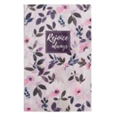 Rejoice Always Journal, Flexcover, Floral
