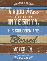 A Good Man Walks In Integrity Plaque