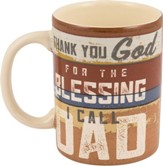 Thank You God For the Blessing I Call Dad, Mug