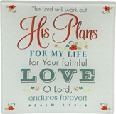 The Lord Will Work Out His Plans Glass Tray, Psalm 138:8