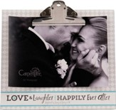 Love & Laughter and Happily Ever After Clipboard Photo Frame