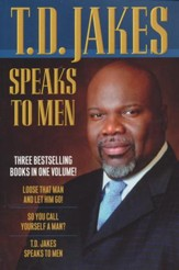 T. D. Jakes Speaks to Men, 3-in-1