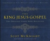 The King Jesus Gospel: The Original Good News Revisited - unabridged audio book on CD