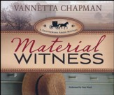 #3: Material Witness, Shipshewana Amish Mysteries series - unabridged audio book on CD